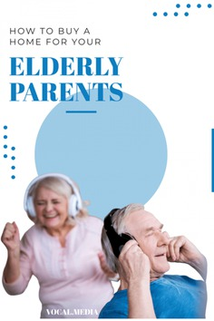 Buy A Home for Your Elderly Parents Infographic