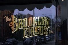 Typeverything.com - The Brooklyn Circus NY -... - Typeverything #signage #type #logo