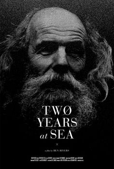 Two Years at Sea | Poster NuAesthetic #movie #white #documentary #and #black #poster #film