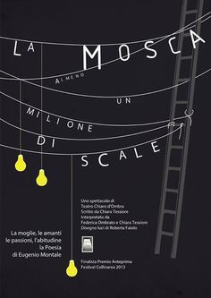 "Filippo Fanciotti poster design for ""La mosca. Almeno un milione di scale"" play by Chiara Tessiore #scale #theater #almeno #filippo #design #graphic #mosca #milione #un #la #di #fanciotti #poster"