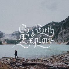 🏔Go Forth & Explore 🏖 -📷 by @nitishq / @unsplash - #travel #adventure #lettering #letteringpractice #calligraphy #calligraphypracti