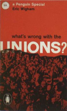 Penguin Books - What's Wrong With the Unions? #covers
