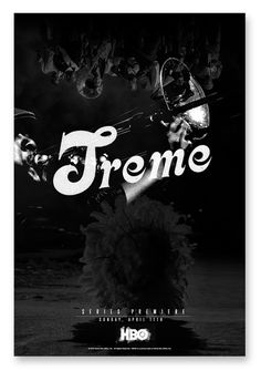 Treme iamalwayshungry #hbo #design #poster #layout #typography
