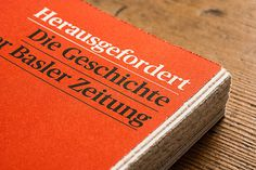 Herausgefordert. Die Geschichte der Basler Zeitung #design #graphic #book #typography