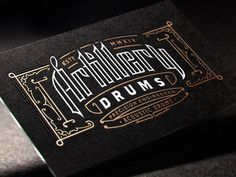 Joe White via www.mr-cup.com #logo #typography #card #custom #ornate #drums #white #foil #black