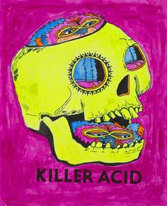 Killer Acid Blacklight SkullHand Painted Screenprint with gauche and florescent sign paint201117