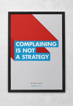 Complaining is not a strategy - Startupvitamins posters on Behance #quote #motivation #bold #minimal #poster #futura #helvetica #typography