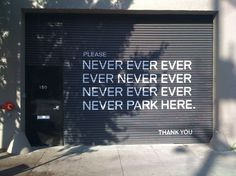 img_0577.jpg 1600×1200 pixels #sign #never ever #garage door
