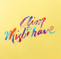Aim to Misbehave - Hand Embroidered Type #stitching #embroidered #me #embroidery #up #type #hand #pick #typography
