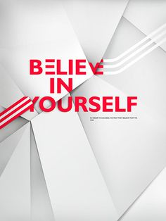 Believe in yourself on Behance #design #graphic #posters #illustrations