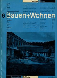 Bauen+Wohnen: Volume 02, Issue 06 | Flickr - Photo Sharing! #graphic design #typography #swiss #grid #magazine cover #bauen+wohren