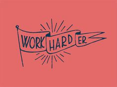Work Hard(er) #type #illustration #hand #drawn