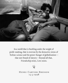 #Henrie Cartier-Bresson #quote #love #friendship #couple #photography