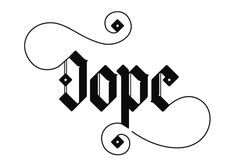 dope #calligraphy #white #graffiti #funk #black #writing #tag #hip #york #hop #rap #hand #typo #new