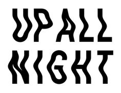 Up All Night #design #typography #night #party #daft punk
