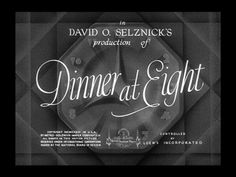 Dinner at Eight (1933) Title Card #movie #lettering #title #card #vintage #type