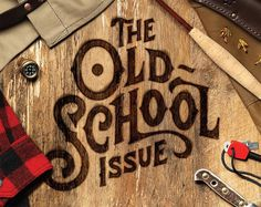 The Old School Issue #technique #lettering #design #graphic #craftsmanship #quality #typography