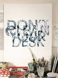 Don't Clean Your Desk, Typography poster