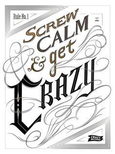 Screw Calm and Get CRAZY on Behance #calligraphy #lettering #handlettering #graphicdesign #poster #type #typography