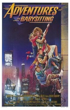 Adventures in Babysitting Poster - Internet Movie Poster Awards Gallery #movie #babysitting #in #adventures #80s #poster