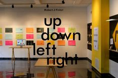 design work life » Robert Finkel: Up, Down, Left, Right Exhibition #tipography #exposition