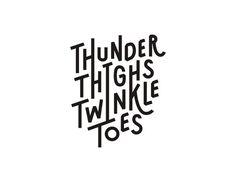 Thunder Thighs Twinkle Toes #type #logotype #branding #logo