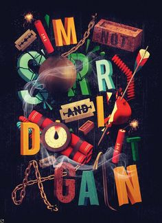 typeverything:I'M NOT SORRY AND I'D DO IT AGAIN by Ilovedust. #illustration #composition