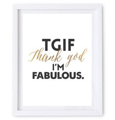 TGIF – Thank God I'm Fabulous Art Poster. Available as a high resolution print quality digital download. #quote #typography #wall #poster #gold #art #type #humor #beauty
