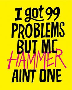 All sizes | 20101112-99-problems-hammer | Flickr - Photo Sharing! #lettering #design #typography