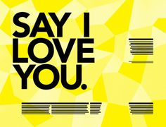 say i love you ad from lockstep studio #type #yellow #advertising #typography