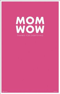 Mom Wow - poster | Flickr - Photo Sharing! #graphic design #poster #mom #cabbage creative #mothers day