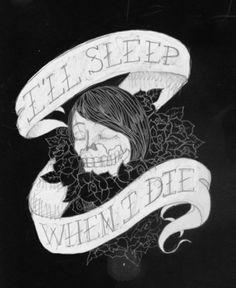 "| ""I'll Sleep When I Die"" pencil Sketch #type #sketch #skull #pencil #tattoo #roses #ill #sleep #when #i #die"