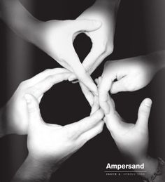 Ampersand Magazine - Hands #white #hands #black #ampersand #letter #photography #and