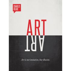 Art is not imitation, but illusion. #design #minimal #art #poster #charles #reade