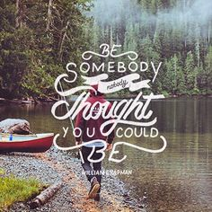 Be Somedody Nobody Thought You Could Be - William Chapman