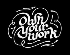 Own Your Work - White Art Print by Brad woodard | Society6 #mark #inspiration #lettering #design #logo #type #typography