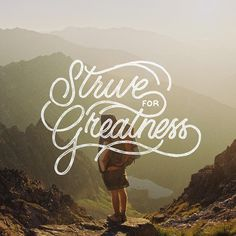 Strive For Greatness - never give up keep on going till you make it. #Lettering #typography #handlettering #motivation #graphic design