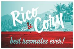 Rico & Cory best roommates ever! #inspiration #type #script #typography