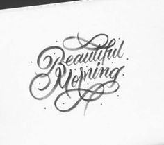 🌞 Beautiful Morning ☀️ - #goodtypography #typostrate #typegang #calligraphy #beautifulmorning #lettering #bftype #letteringinspiratio