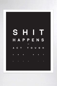 Shit Happens #quote #typography