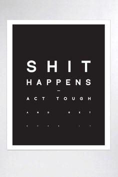Shit Happens #quote #typography