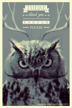 there. thank you. enough. please. on Behance #deer #enough #owl #abuse #mustache #poster #please