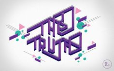 The Truth by ~brianhollingsworth on deviantART #truth #hollingsworth #geometric #the #brian #typography