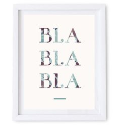Bla Bla Bla Typography Art Poster. Available as a high resolution print quality digital download. #floral #bla #vintage #art #fashion #funny #style #typography