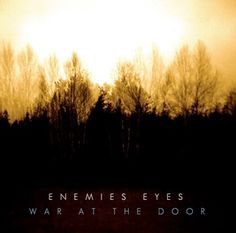 Enemies Eyes Single War At The Door by Greg Dwyer #album #band #cover #artwork #dark