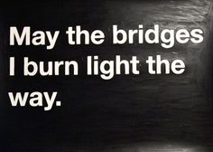 Piccsy :: burning bridges #helvetica
