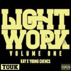 Kay x Young Chencs - Light Work Vol 1 cover #album #design #graphic #cover #art #mixtape #typography
