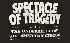 Spectacle of Tragedy on Behance #typography #graphicdesign #circus #exhibit #exhibition #exhibitdesign #type #expressivetypography #america