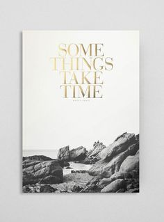 Some things take time #print #poster #black and white #lanscape #gold stamping