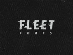 Dribbble - Fleet Foxes by Jimmy Walker #type #lettering #logo